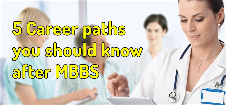5 Career Paths you should know after MBBS