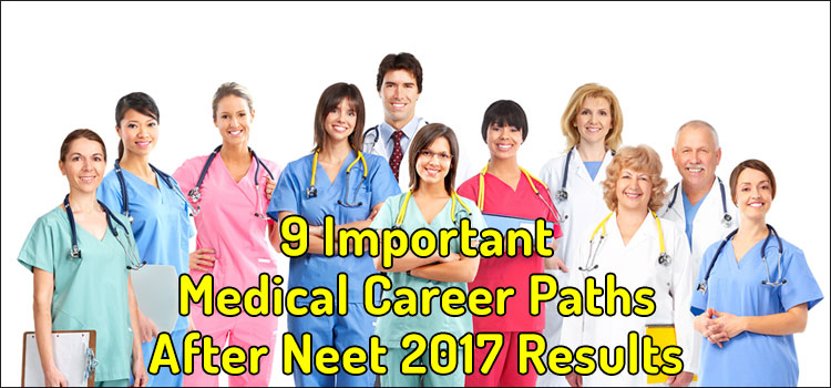 9 Important Medical Career Paths After Neet 2017 Results